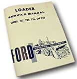 Ford 727 730 735 740 Front End Loader Service Repair Shop Manual New Print