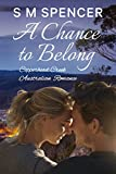 A Chance to Belong (Copperhead Creek – Australian Romance Book 4)