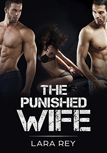 Erotica The Punished Wife By Rey Lara