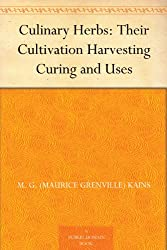 culinary herbs their cultivation harvesting cures and uses free
