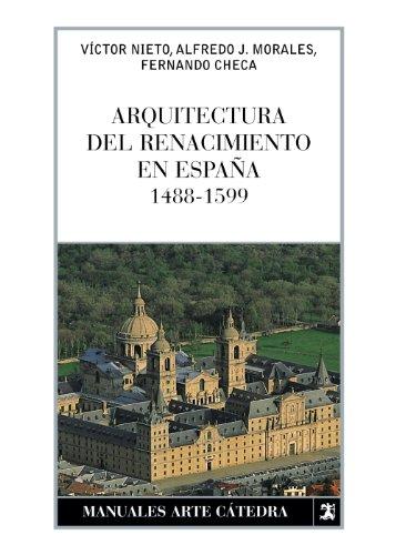 Descargar Libro Arquitectura Del Renacimiento En España, 1488-1599 Alfredo Morales