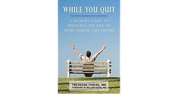 While You Quit: A Smokers Guide to Reducing the Risk of Heart Disease and Stroke