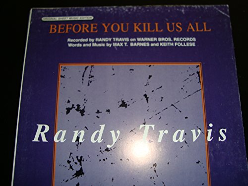 Before You Kill Us All / Piano Vocal Guitar / Randy Travis ()