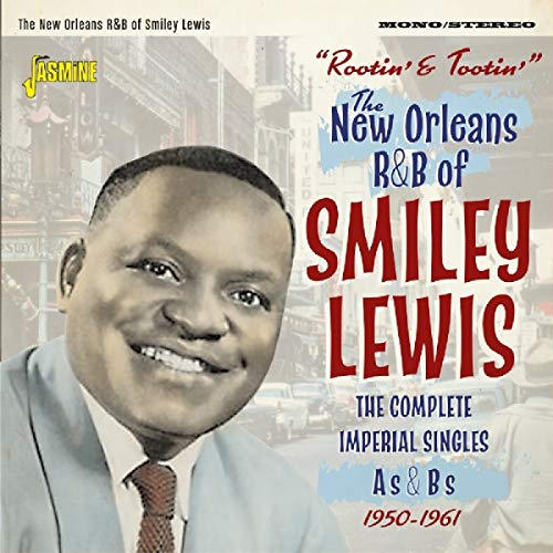 Rootin' And Tootin' - The New Orleans R&B Of Smiley Lewis - The Complete Imperial Singles As & Bs 1950-1961 [ORIGINAL RECORDINGS REMASTERED] 2CD - Single Lewis