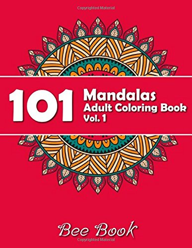 101 mandalas adult coloring book vol 2 by bee book 101 unique mandala designs and stress relieving patterns for adult relaxation meditation and happiness volume 2