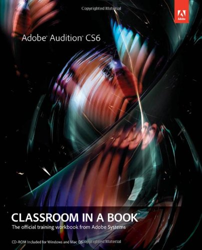 [PDF] Adobe Audition CS6 Classroom in a Book Free Download | Publisher : Adobe Press | Category : Computers & Internet | ISBN 10 : 0321832833 | ISBN 13 : 9780321832832