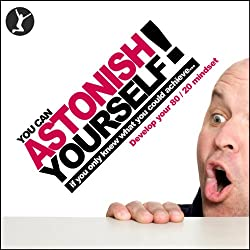 You Can Astonish Yourself
