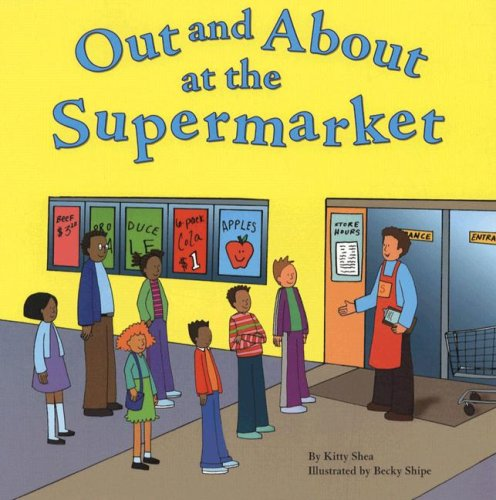 Out and About at the Supermarket (Field Trips) ebook