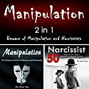 Manipulation: 2 in 1: Beware of Manipulation and Narcissists Audiobook by Albert Rogers, Christian Olsen Narrated by Matyas Job Gombos