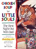 Chicken Soup for Little Souls the Best Night Out with Dad, Lisa McCourt, 1558745084