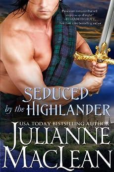Seduced by the highlander the highlander series book 3 kindle seduced by the highlander the highlander series book 3 by maclean julianne fandeluxe Choice Image