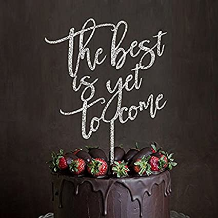 the best is yet to come acrylic monogram wedding cake topper anniversary bridal shower