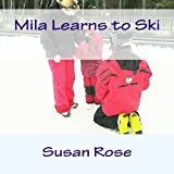 Mila Learns to Ski: Downhill skiing is fun to learn