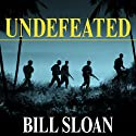 Undefeated: America's Heroic Fight for Bataan and Corregidor Audiobook by Bill Sloan Narrated by Michael Prichard