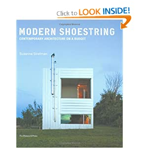 Modern Shoestring: Contemporary Architecture on a Budget Susanna Sirefman