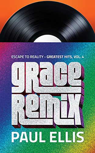 Grace Remix: Escape to Reality Greatest Hits, Volume 4 (Back To Life Back To Reality Remix)