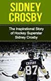 Sidney Crosby: The Inspiration