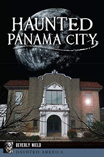 - Haunted Panama City (Haunted America)