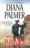Wyoming Brave: A New York Times bestseller (Wyoming Men) by  Diana Palmer in stock, buy online here