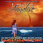 Leaving Annalise (What Doesn't Kill You, #2): A Katie Romantic Mystery | Pamela Fagan Hutchins