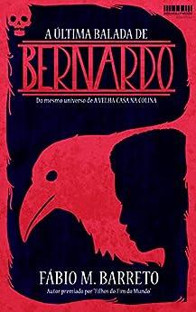 A Última Balada de Bernardo (Pedraskaen Livro 2) por [M. Barreto, Fábio]