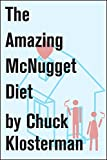 Originally collected in Chuck Klosterman IV and now available both as a stand-alone essay and in the ebook collection Chuck Klosterman on Living and Society, this essay is about Chicken McNuggets.Originally collected in Chuck Klosterman IV and now av...