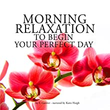 Morning relaxation to begin your perfect day Audiobook by Frédéric Garnier Narrated by Katie Haigh