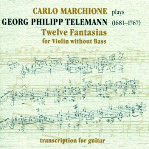 Georg Philipp Telemann: Twelve Fantasias (Twelve Fantasias for Violin without Bass - Transcription for Guitar)
