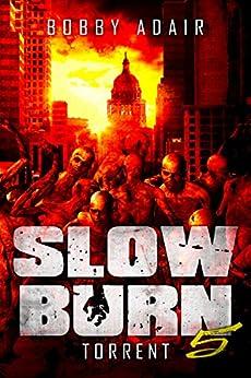 Slow Burn: Torrent, Book 5 by [Adair, Bobby]