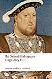 King Henry VIII: The Oxford Shakespeare or All is True (Oxford World's Classics)
