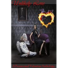 Unlikely Love: A Paranormal Valentine Anthology