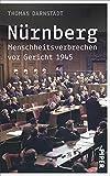 Nürnberg: Menschheitsverbrechen vor Gericht 1945