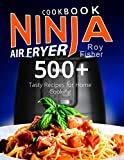 Ninja Air Fryer Cookbook: 500+ Tasty Recipes for Home Cooking: more info