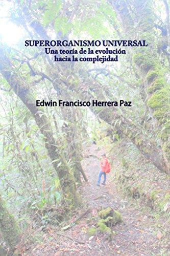 Descargar Libro Superorganismo Universal: Una Teoría De La Evolución Hacia La Complejidad Edwin-francisco Herrera-paz