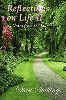 Reflections On Life II: Notes from the Journey: A Collection of Christian and Inspirational Short Stories by [Stallings, Staci]