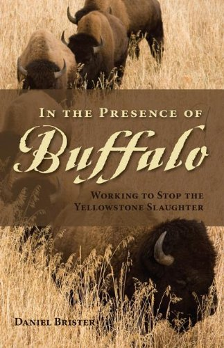 In the Presence of Buffalo: Working to Stop the Yellowstone Slaughter (The Pruett Series)