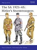 The SA 1921-45 : Hitler's Stormtroopers (Men-At Arms Series, 220)