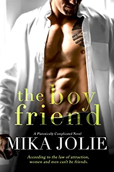 The Boy Friend: A Friends to Lovers Romantic Comedy (Platonically Complicated  Book 1) by [Jolie, Mika]