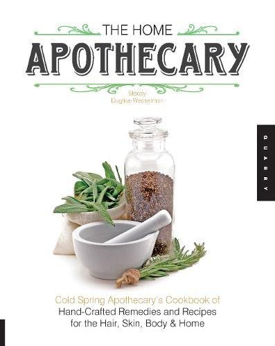 online The Home Apothecary: Cold Spring Apothecary's Cookbook of