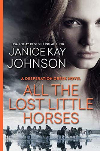 All the Lost Little Horses (A Desperation Creek ()