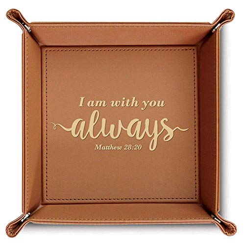 BELLA BUSTA-I am with You Always (Matthew 28:20)-Engraved Leather Valet Tray (Rawhide)