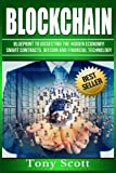 Blockchain: Blueprint to Dissecting The Hidden Economy! - Smart Contracts, Bitcoin and Financial Technology