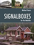 Signalboxes for the Modeller, Michael Vanns, 0711035016