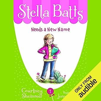 Amazon com: Needs a New Name: Stella Batts, Book 1 (Audible