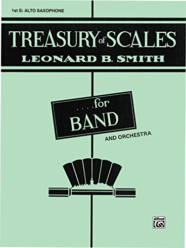 (Treasury of Scales for Band and Orchestra: 1st E-flat Alto Saxophone Part)