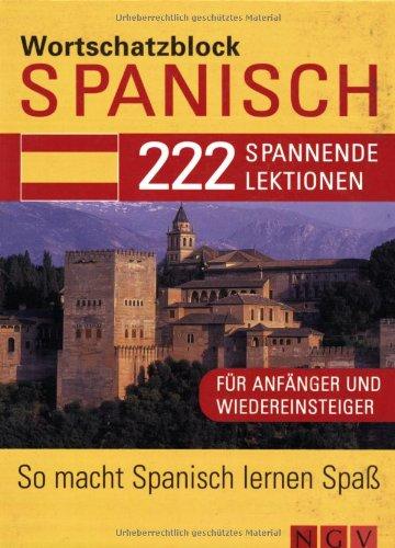 Wortschatzblock Spanisch: 222 spannende Lektionen für Anfänger und Wiedereinsteiger
