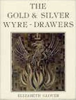 The Gold and Silver Wyre-Drawers by Elizabeth Glover (1979-07-11)