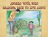 Abuelo Vivia Solo/Grandpa Used to Live Alone, Amy Costales, 1558855319