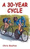 A 30-Year Cycle, Chris Boulton, 1909300136