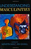 Understanding Masculinities, Mairtin Mac An Ghaill, 0335194605